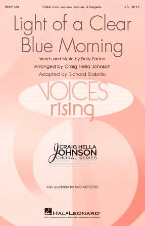 Light Of A Clear Blue Morning SSAA - Arr. Craig Hella Johnson