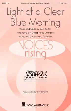 Light Of A Clear Blue Morning SSAA - Arr. Craig Hella Johnson