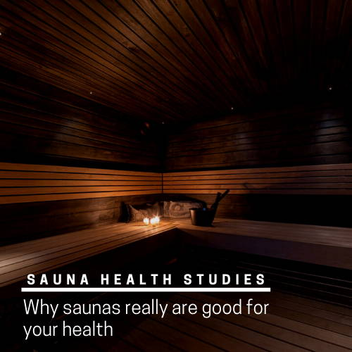 Why saunas are really good for your health.