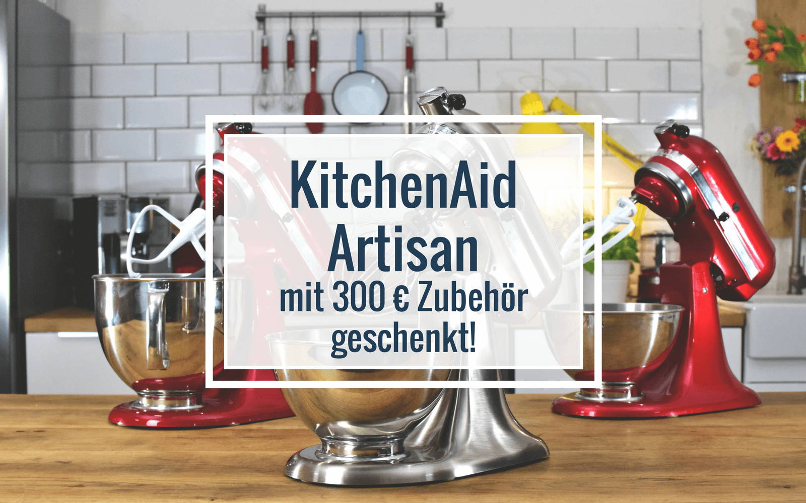 KitchenAid mit gratis Zubehör