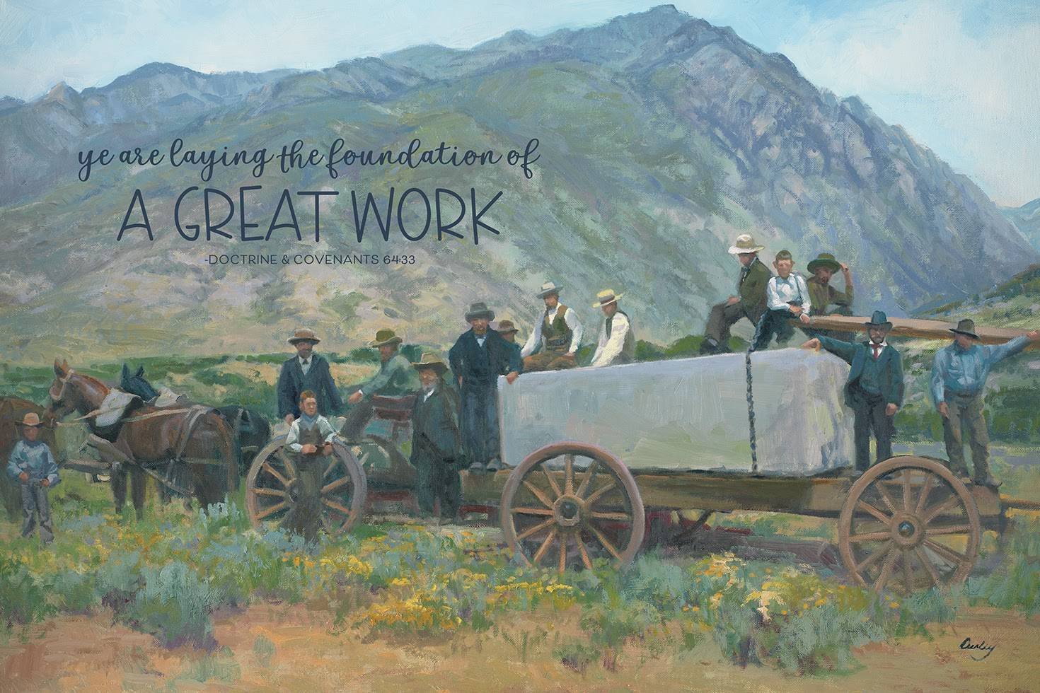 "LDS art poster featuring a painting of early pioneers hauling a granite stone for the temple. Text reads: ""Ye are laying the foundation of a Great Work. - Doctrine and Covenants 64:33."""