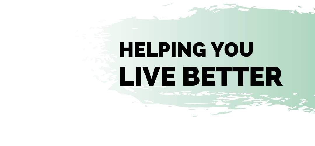 helping you live better