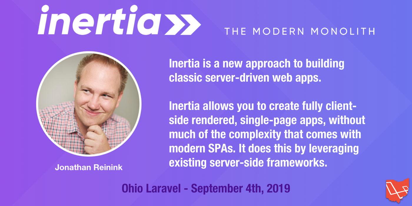 Inertia - The Modern Monolith (Ohio Laravel Meetup)