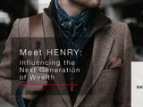 HENRY_Influencing the Next Generation of Wealth