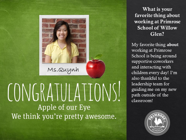 Ms.Quynh and her description of why she enjoys working at Primrose School of Willow Glen