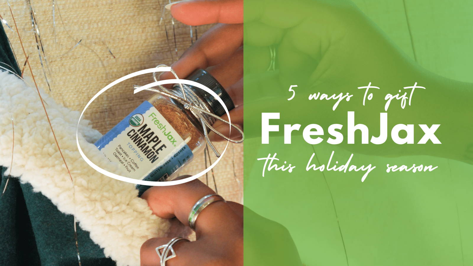 5 ways to gift freshjax organic spices as holidays gifts