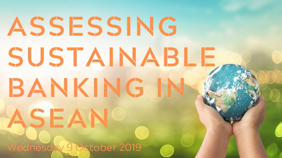Assessing sustainable banking in ASEAN