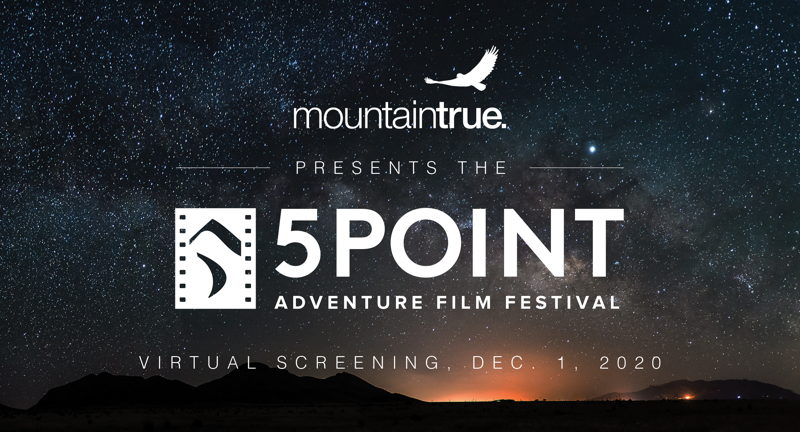 MountainTrue: 5Point Adventure Film Festival