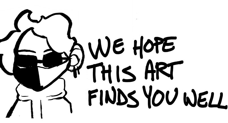 We Hope This Art Finds You Well