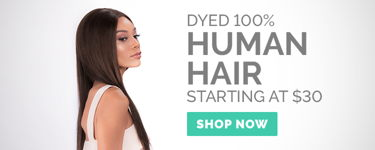 Dyed 100% Human Hair - Starting at $30!