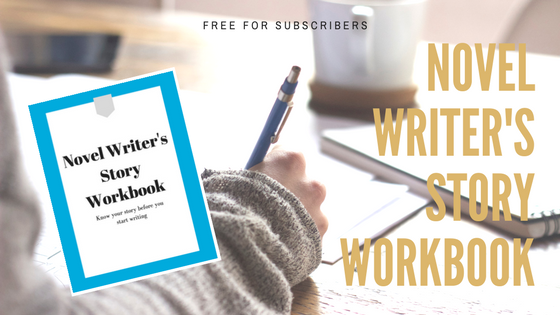 Sign up for my mailing list and I'll send you my Novel Writer's Story Workbook!