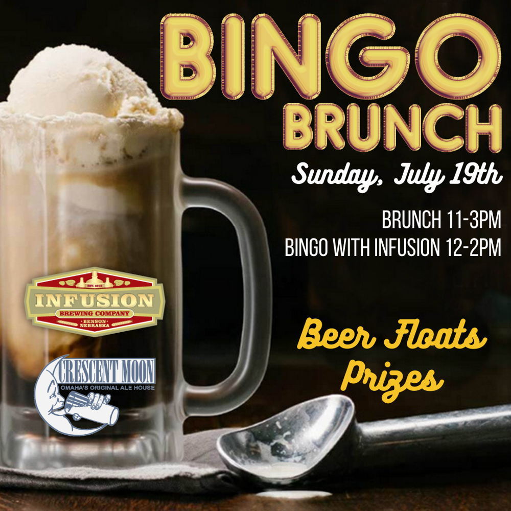 Picture of Get your BINGO daubers ready and come to brunch on Sunday, July 19th at the Crescent Moon Ale House with Infusion Brewing Co.
