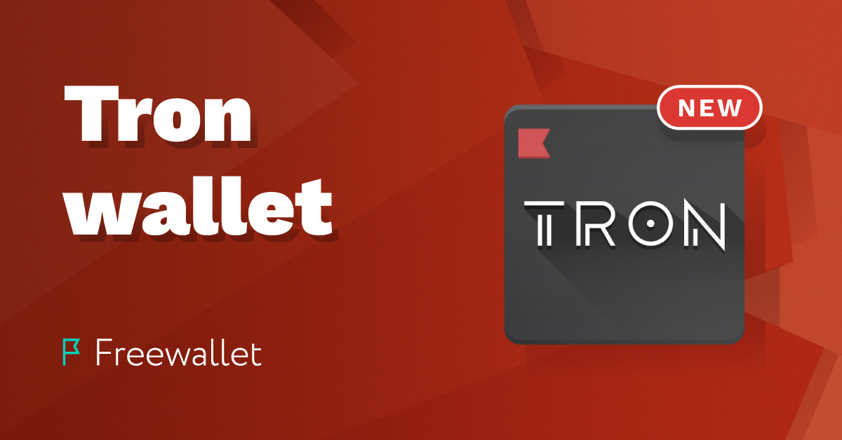 Welcome TRON Wallet, brought to you by Freewallet