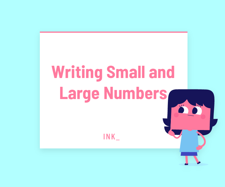 Writing small and large numbers