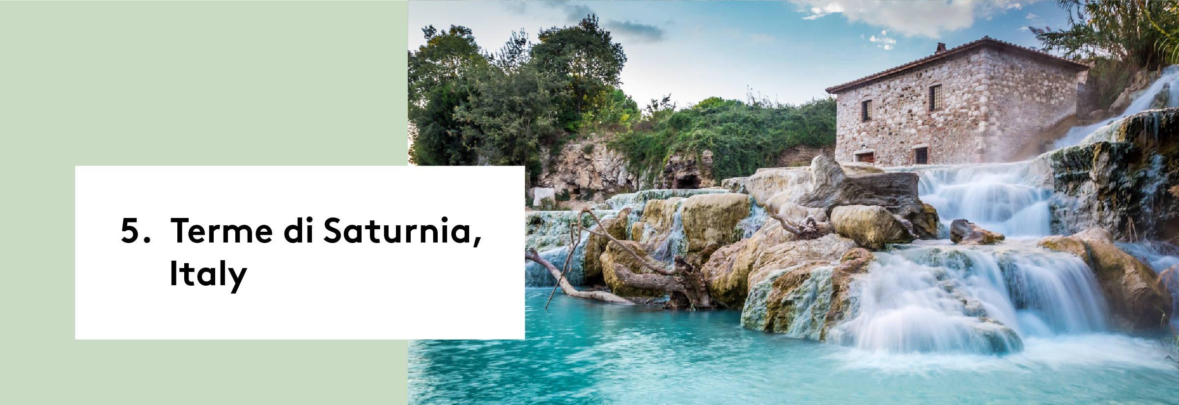 5. Terme di Saturnia, Italy