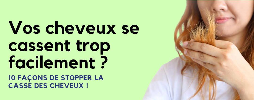 10 Façons De STOPPER La Casse Des Cheveux !