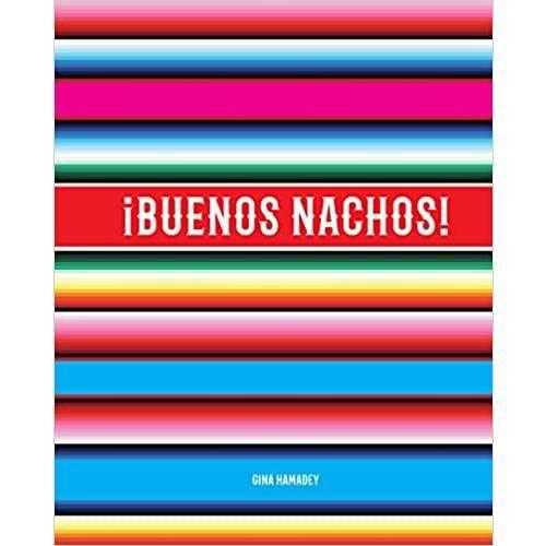 Buenos Nachos. A cookbook of Nachos