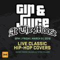 Gin & Juice at The Moose: An Evening of Live Hip Hop