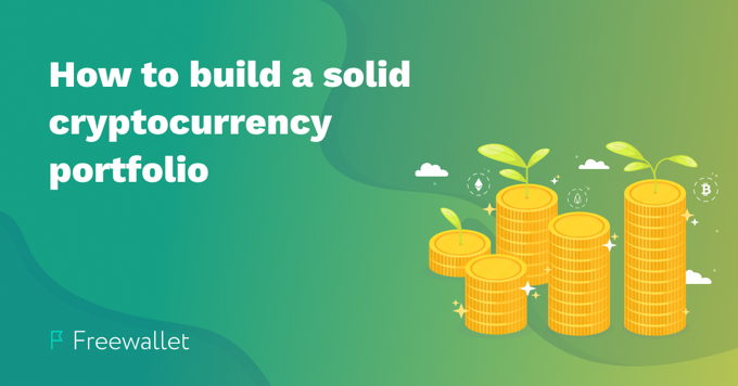 How to build a solid cryptocurrency portfolio | Strategies of cryptocurrency management
