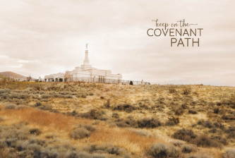 """Reno Temple wall poster featuring desert landscape. Text reads: """"Keep the covenant path""""."""