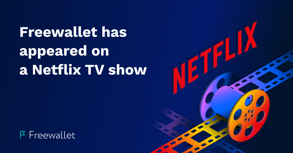 Freewallet has appeared on a Netflix show