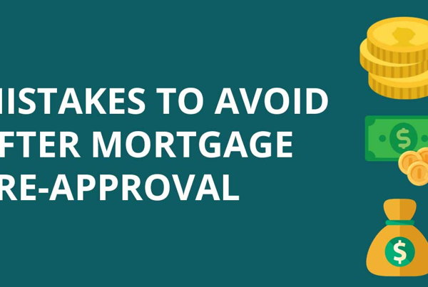 Mistakes to avoid to get approved for mortgage