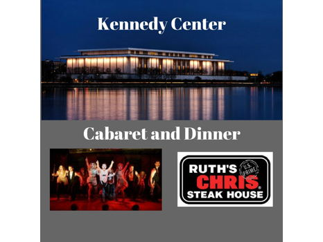 Cabaret at the Kennedy and Dinner at Ruth's Chris