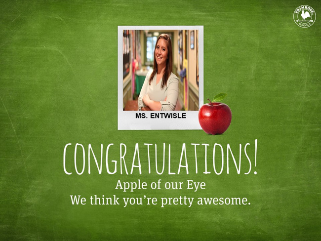 Congratulations Ms. Entwisle on being our August Apple of our Eye!