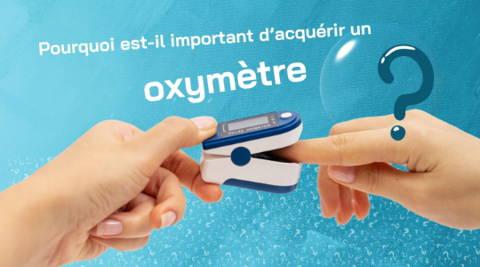 Pourquoi est-il important d'acquérir un oxymètre?