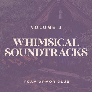 VOL. 3 - WHIMISCAL SOUNDTRACKS PLAYLIST