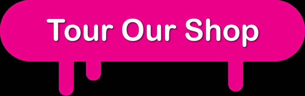 Tour Our Shop Button
