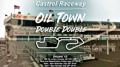 Round 3&#x3b; 'Oil Town's Double Double'