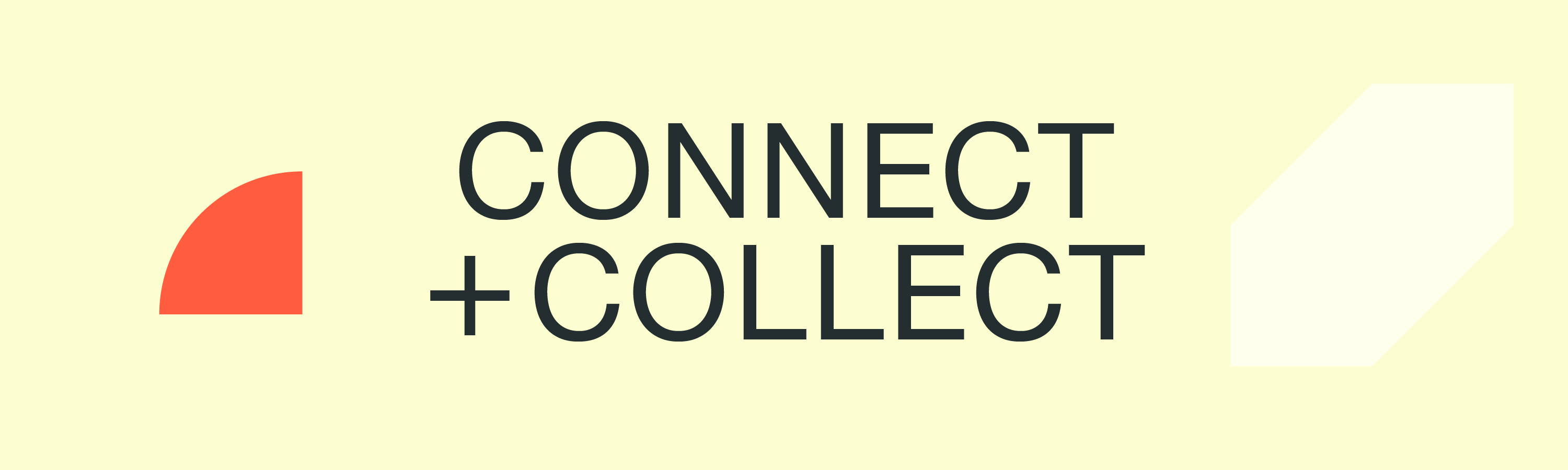 Connect + Collect