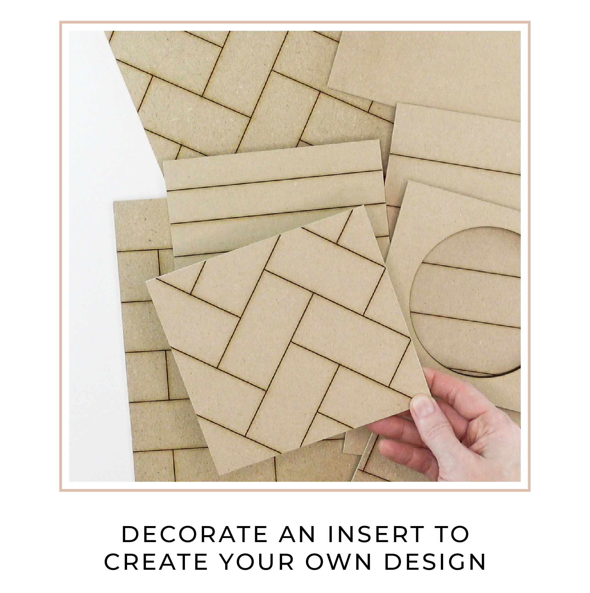 Decorate an insert to create your own design.