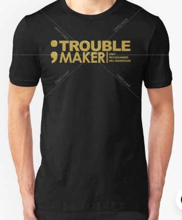Programmer Shirt - Trouble Maker