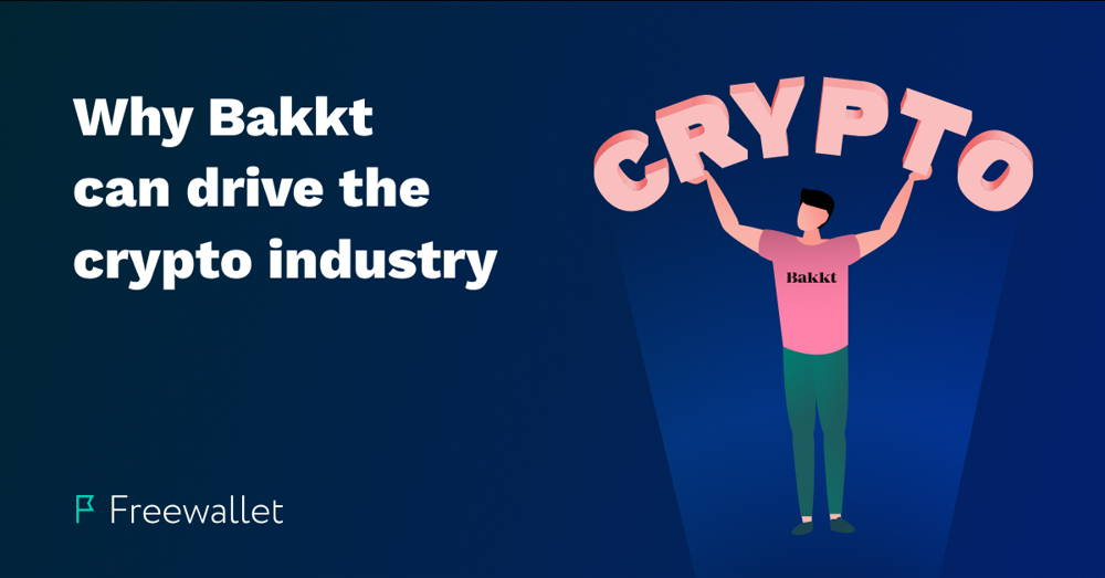 What is Bakkt company and why it can drive the crypto industry