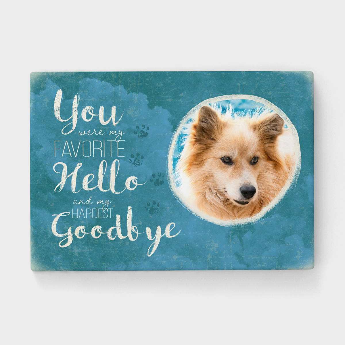 You Were My Favorite Hello and My Hardest Goodbye Personalized Dog Memorial