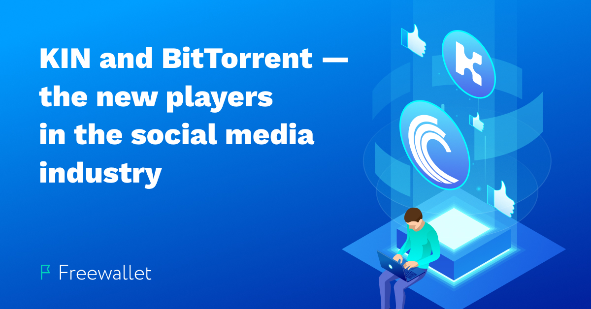 KIN and BitTorrent – the new players in the social media industry.