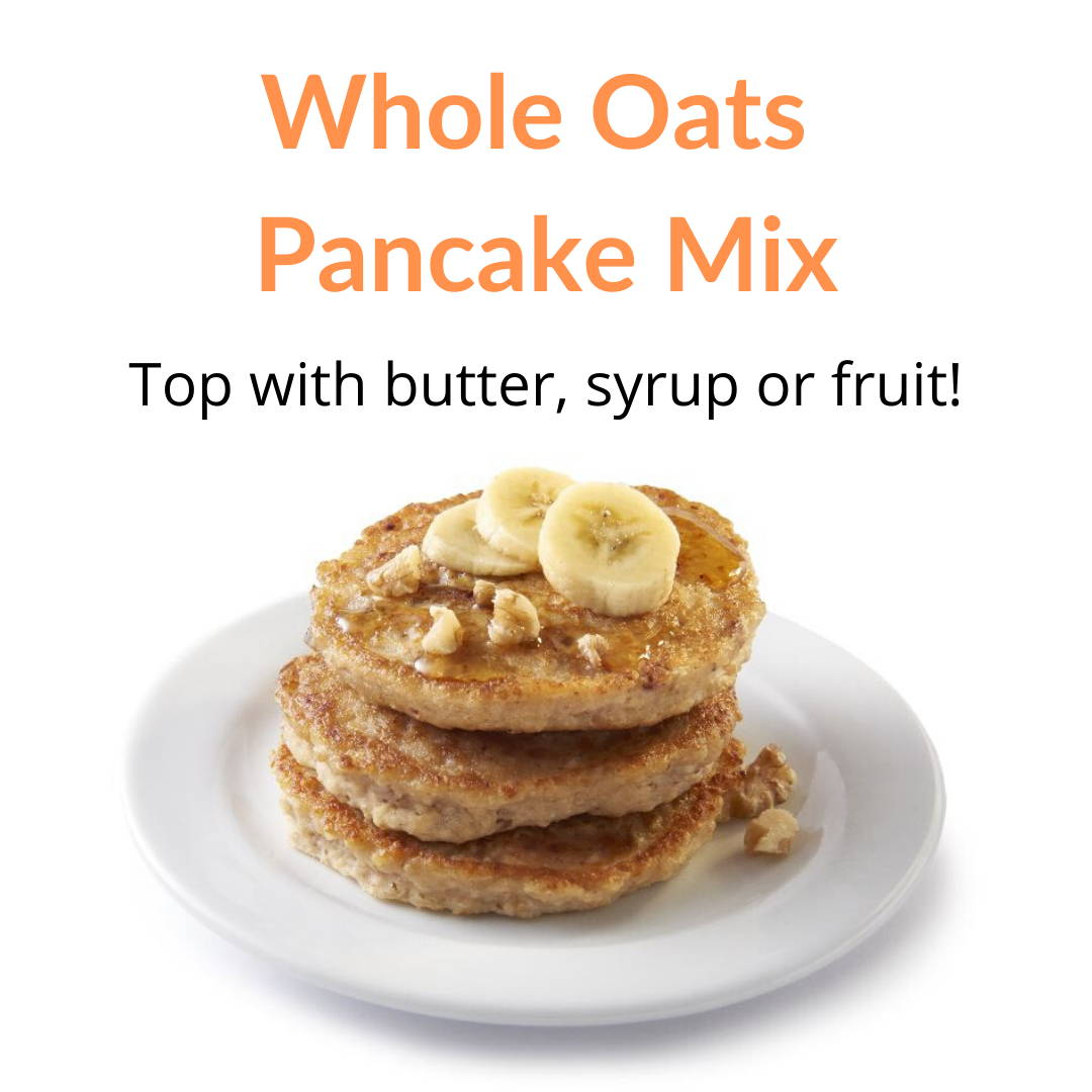 Whole Oats Pancake Mix: Top with butter, syrup or fresh fruit.