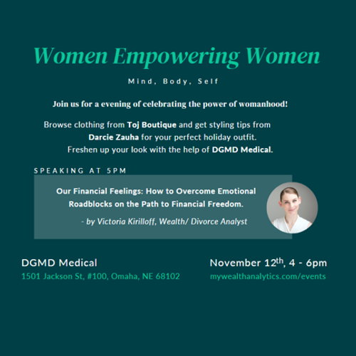 Picture of Join Victoria and DGMD Medical  for a night celebrating womanhood! Not only we will pamper ourselves, but we will expand our financial intelligence by discovering the subconscious behaviors secretly drive our financial habits.