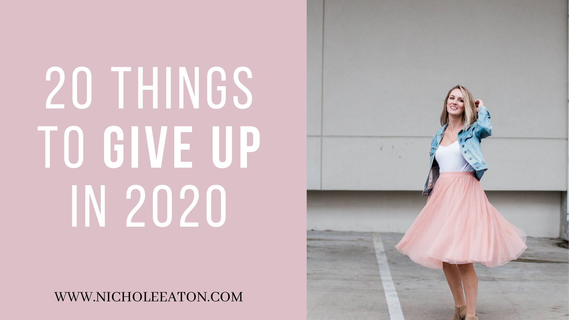 Nichole Eaton 20 Things to Give Up in 2020