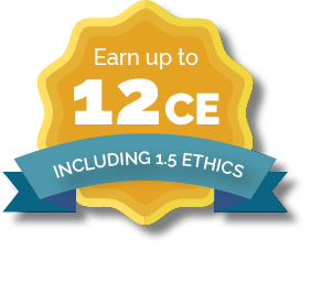 Earn 12 CE Hours - including Ethics