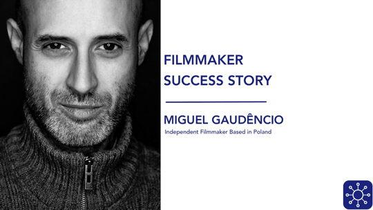 Filmmaker Success Story: Miguel Gaudêncio