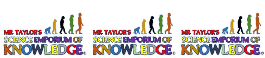 Mr. Taylor's Science Emporium of Knowledge