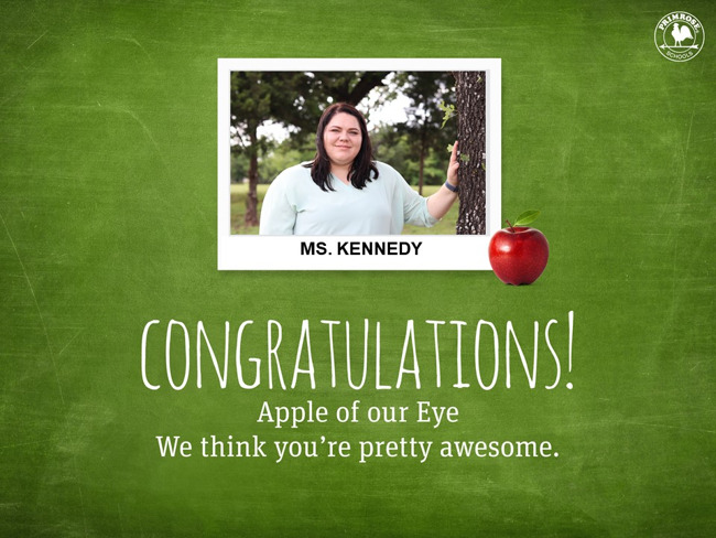 Congratulations Ms. Kennedy on being our August Apple of our Eye!