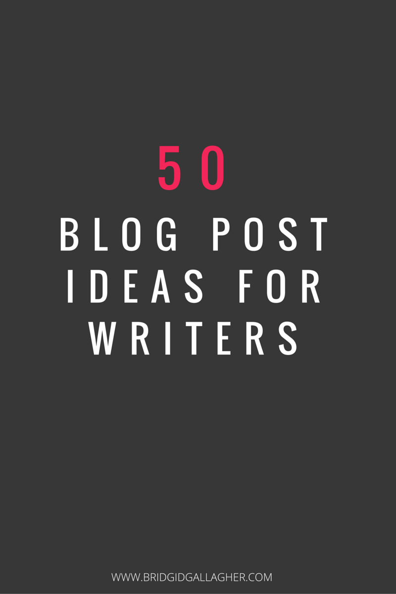 50 Blog Post Ideas for Writers