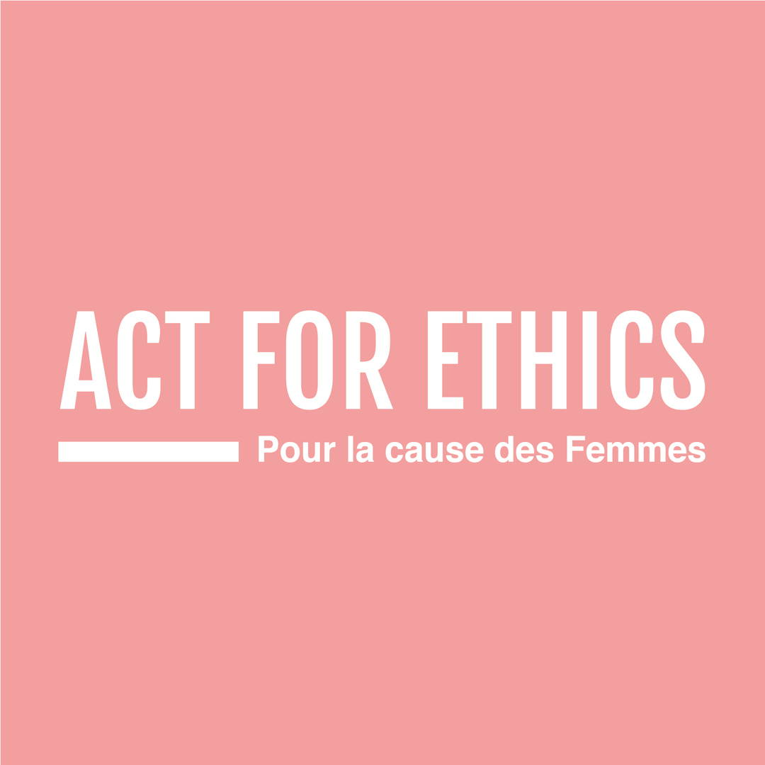 act for ethics, cause des femmes