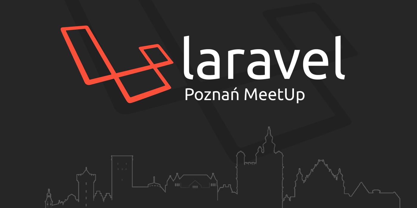 Laravel Poznań Meetup #8