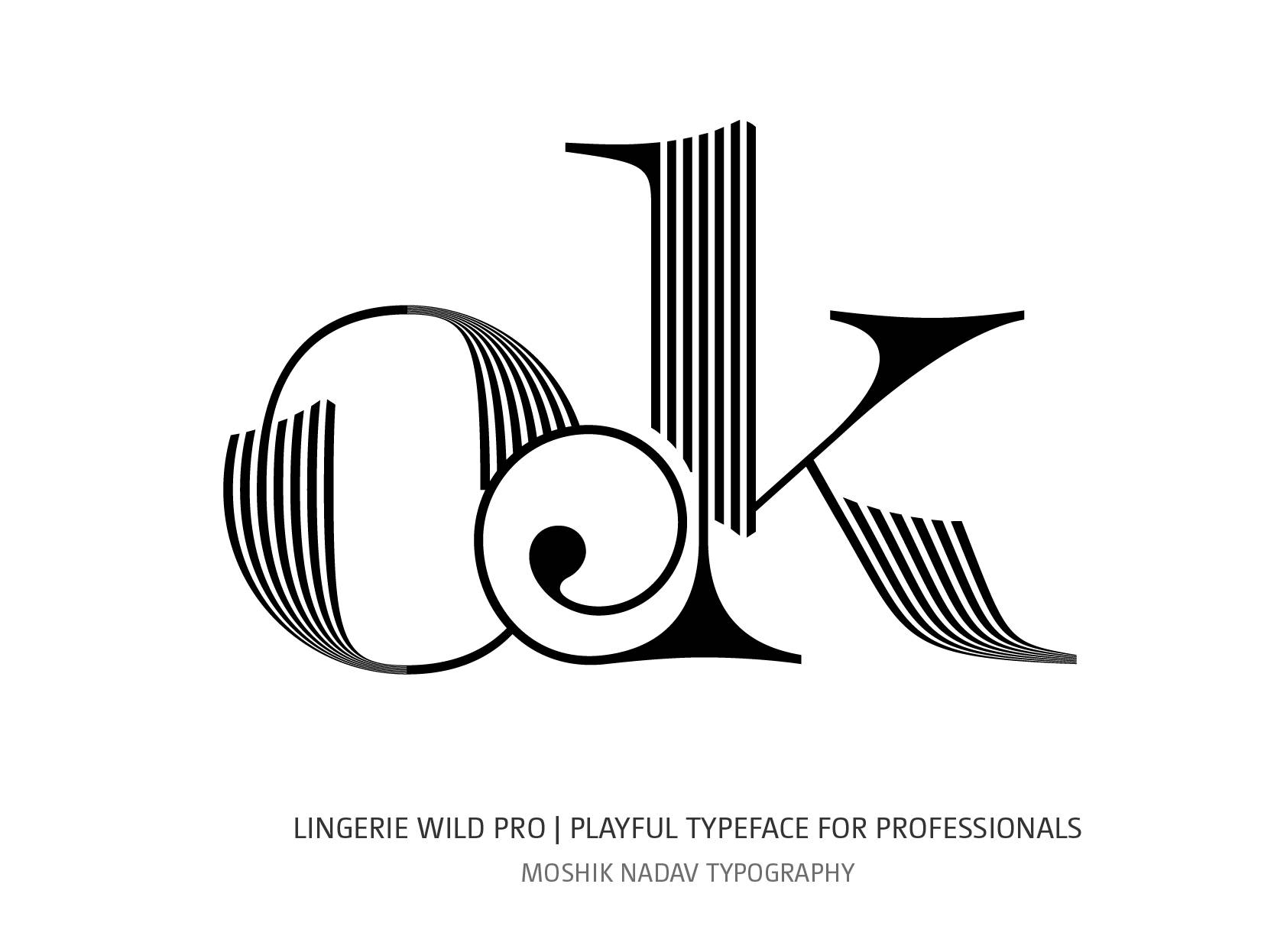 Unique ok ligature designed with Lingerie Wild Pro Typeface