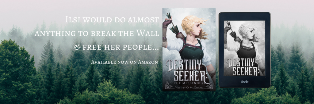 Banner for Destiny Seeker, a fantasy by Whitney McGruder: Banner shows the book cover for Destiny Seeker against a background of a mist-shrouded forest // learn more at www.bridgidgallagher.com